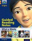 Project X Origins: Orange Book Band, Oxford Level 6: What a Waste: Guided Reading Notes by Jo Tregenza (Paperback, 2014)
