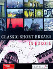 Classic Short Breaks in Europe by Thomas Cook Publishing (Paperback, 1999)