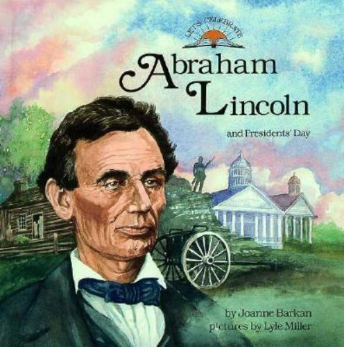 Abraham Lincoln and President's Day (Let's Celebrate Series) by Barkan, Joanne