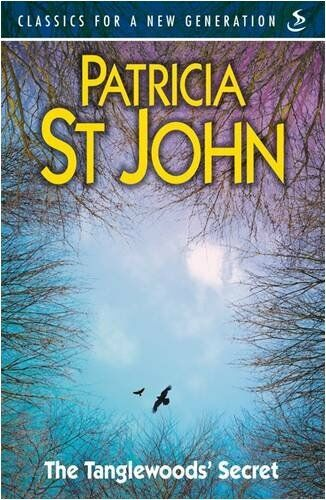 Tanglewood's Secret (Classics for a New Generation) By Patricia St. John
