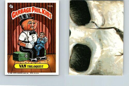 1986 SERIES 4 TOPPS GPK GARBAGE PAIL KIDS 152b VAN TRILOQUIST