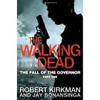 The Walking Dead: The Fall of the Governor by Robert Kirkman, Jay Bonansinga (Paperback, 2013)