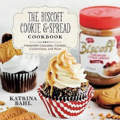 BISCOFF COOKIE AND SPREAD COOKBOOK (9781581572261 - KATRINA BAHL (PAPERBACK) NEW
