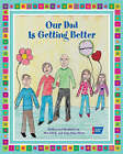 Our Dad is Getting Better by Anna Rose Silver, Emily Silver, Alex Silver (Hardback, 2007)