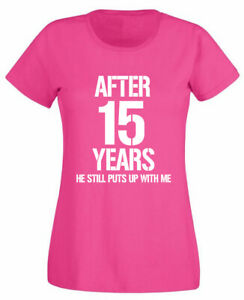 After 15 Years He T Shirt 15th Wedding Anniversary Gift For Wife Her Women Ebay