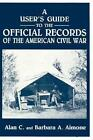 a User S Guide to The Official Records of The American Civil War 9780942597387