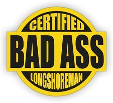 Bad Ass LONGSHOREMAN Hard Hat Sticker | Motorcycle Helmet Decal Label Stevedore