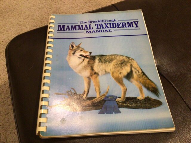 The Breakthrough MAMMAL TAXIDERMY MANUAL - illustrated paperback -