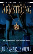Women of the Otherworld: No Humans Involved 7 by Kelley Armstrong (2008, Paperback)