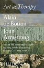 Art as Therapy by Alain Botton, John Armstrong (Paperback, 2016)
