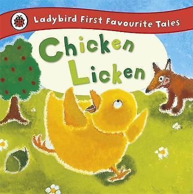 Chicken Licken: Ladybird First Favourite Tales by Mandy Ross I202