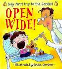 Open Wide!: My First Trip to the Dentist by Dr Jen Green (Paperback, 2000)