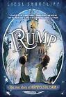 Rump: The True Story of Rumpelstiltskin by Liesl Shurtliff (Paperback / softback, 2014)