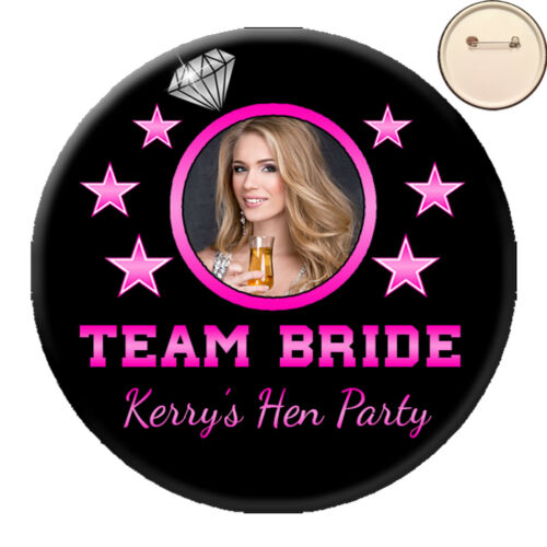 Personalised TEAM BRIDE Photo PIN BADGE Button Hen Party Night 58mm ANY COLOURS