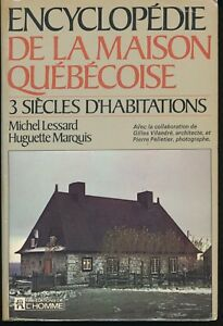 ENCYCLOPEDIE-DE-LA-MAISON-QUEBECOISE-3-SIECLES-D-039-HABITATIONS-M-Lessard-1972