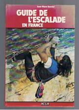 GUIDE DE L'ESCALADE EN FRANCE JEAN PIERRE BOUVIER ACLA 1982 alpinisme montagne