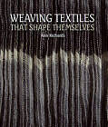 Weaving Textiles That Shape Themselves by Ann Richards (Hardback, 2012)
