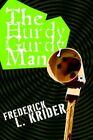Hurdy Gurdy Man 9780595363360 by Frederick L Krider Paperback
