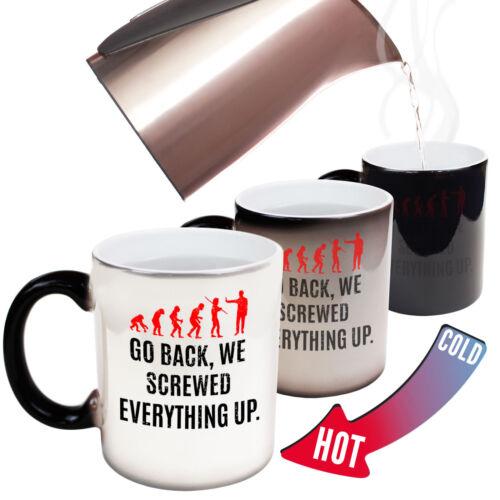 Funny Mugs Go Back We Screwed Everything Up Gift Christmas MAGIC NOVELTY MUG