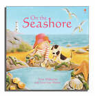 On The Seashore by Anna Milbourne (Hardback, 2006)