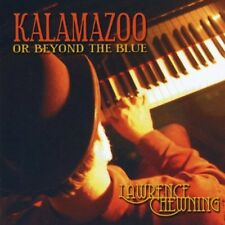 Lawrence Chewning - Kalamazoo or Beyond the Blue [New CD]