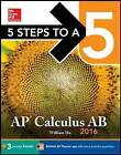 5 Steps to a 5 AP Calculus AB: 2016 by William Ma (Paperback, 2015)