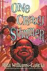One Crazy Summer by Rita Williams-Garcia (2010, Hardcover)