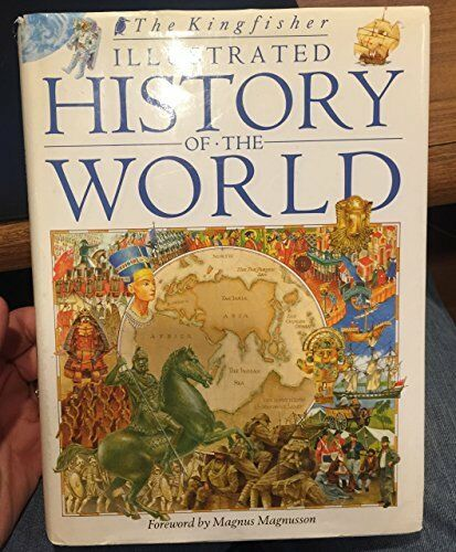 The Kingfisher Illustrated History of the World by Kingfisher_n_a 086272953X The