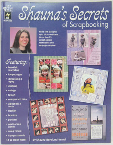 Hot Off The Press Shauna/'s Secrets of Scrapbooking Instruction /& Techniques Book