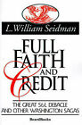 Full Faith and Credit: The Great S & L Debacle and Other Washington Sagas by William L. Seidman (Paperback, 1993)