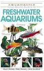 Freshwater Aquariums by Stuart Thraves, Gina Sandford, Peter Hiscock (Paperback / softback)