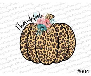 Thankful leopard pumpkin Sublimation Transfer// Design 604