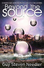 Beyond the Source: Communications With the Co Creators: Bk. 2 by Guy Steven Needler (Paperback, 2013)