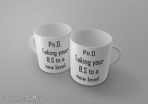 Funny Novelty Tea//Coffee Mug Taking Your B.S To A New Level Gift Idea PH.D