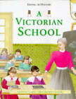 Living in History: A Victorian School   (Paperback) by Peter Chrisp (Paperback, 1997)