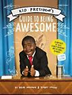 Kid President's Guide to Being Awesome by Robby Novak and Brad Montague (2016, Paperback)