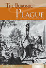 Bubonic Plague by Kevin Cunningham (Hardback, 2011)