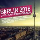 Berlin 2016-Day & Night Techno Sounds von Various Artists (2015)