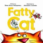 Fatty Cat by Simon Bruce Montgomery (Paperback, 2011)