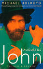 Augustus John - The New Biography by Michael Holroyd (Paperback, 1997)