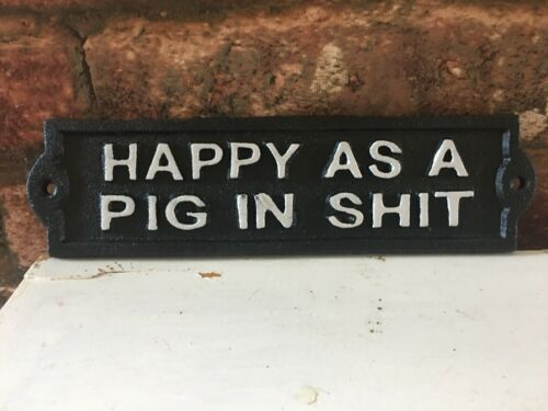 Cast Iron Happy As A Pig In Sh*t Sign