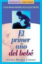 El primer ano del bebe: Guia para padres adolescentes (Teen Pregnancy and Parent