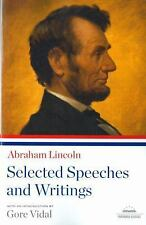 Abraham Lincoln : Selected Speeches and Writings by Abraham Lincoln (2009, Paperback)