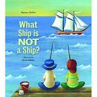 What Ship Is Not a Ship? by Harriet Ziefert (Hardback, 2014)