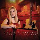 Ghosts & Heroes by Charlie Barker (CD, Nov-2011, Rootbeat)