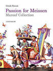 Passion for Meissen: Marouf Collection by Ulrich Pietsch (Hardback, 2010)