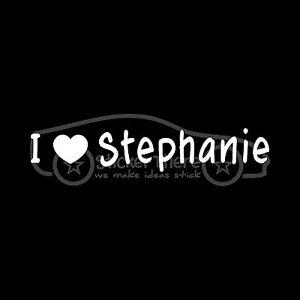 I-LOVE-STEPHANIE-Sticker-Heart-Boyfriend-Girlfriend-Decal-Wife-Daughter-BF-GF
