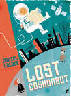 Lost Cosmonaut: Travels to the Republics That Tourism Forgot by Daniel Kalder (Paperback, 2005)