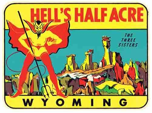 Hells Half Acre Wyoming National Park  Hell's  Vintage 50's Style Travel Decal
