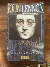 Albert Goldman : John Lennon une vie avec les beatles - éditions stock